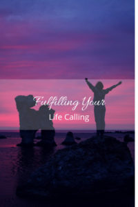 fulfilling your life calling